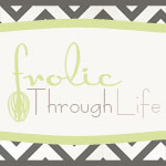 Frolic Through Life