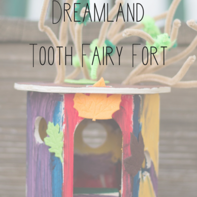 DIY Dreamland Tooth Fairy Fort